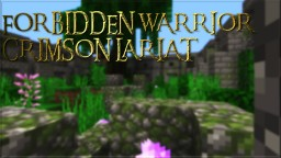 Forbidden Warrior: Crimson Lariat I Minecraft Map & Project