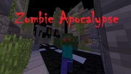 Zombie Apocalypse V1 Minecraft Map & Project