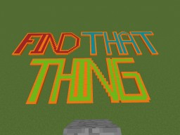 Find That Thing Map - v.1.2.1 Minecraft Map & Project