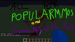 FOR PAT (POPULARMMOS) AND JEN (GAMING WITH JEN) Minecraft Map & Project
