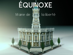 Équinoxe - mairie de la liberté [DOWNLOAD] Minecraft Map & Project