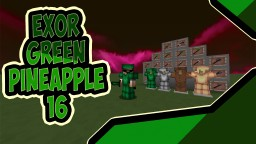 Exor GreenPineApple (16x FPS) Minecraft Texture Pack
