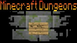 Minecraft Dungeons RPG [not done] Minecraft Map & Project