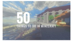 50 Things to Do in Minecraft Minecraft Blog