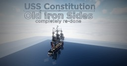 USS Constitution RE-DO (more accurate) Minecraft Map & Project