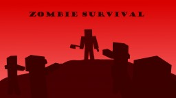 Zombie Survival // barricade to survive // 1.0  // single & multiplayer // Minecraft Map & Project