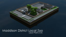 Maddison District Local Zoo - LPC Minecraft Map & Project
