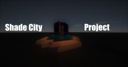 Shade City Project Minecraft Map & Project