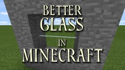 Better Glass in Bedrock Edition Minecraft Map & Project