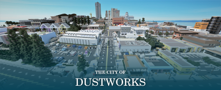 Welcome to The City of Dustworks!