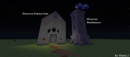 Dwarven Fortress Gates and Dwarven Watchtower Minecraft