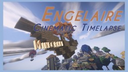 Engelaire (Minecraft Map Cinematic Timelapse #03) Minecraft Blog Post