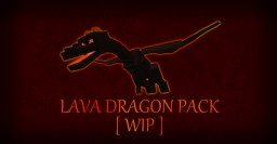 Lava Dragon Pack {WIP} Minecraft Texture Pack