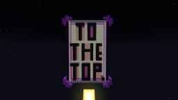 To The Top! Minecraft Map & Project
