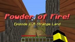 Powder of Fire: Episode 1 - A Strange Land (Made in 1.13 Snapshot) Minecraft Map & Project
