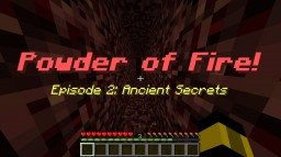 Powder of Fire: Episode 2 - Ancient Secrets (Made in 1.13 Snapshot) Minecraft Map & Project