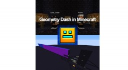 Geometry Dash in Minecraft Minecraft Map & Project