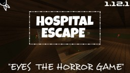 [BETA] Hospital Escape (Eyes the horror game) Minecraft Map & Project