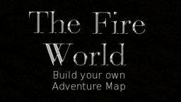 The Fire World | Build Your Own Adventure Map! Minecraft Map & Project