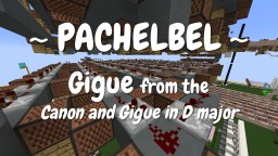 Pachelbel Gigue Minecraft Map & Project