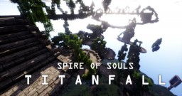 Skyreaver - Spire of Souls: Titanfall Minecraft Map & Project