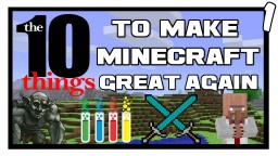 10 Things To Make Minecraft Great Again Minecraft Blog Post