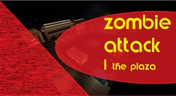 zombie attack 1 the plaza Minecraft Map & Project