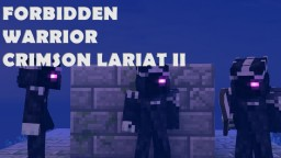 Forbidden Warrior: Crimson Lariat II Minecraft Map & Project