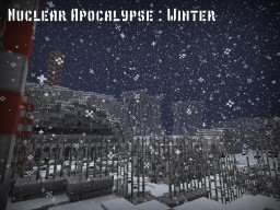 [EN] Nuclear apocalypse : Winter Minecraft Map & Project