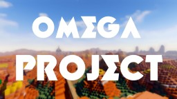 Omega Project Minecraft Map & Project