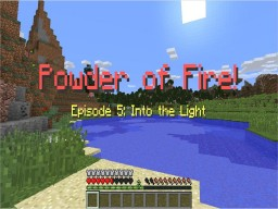 Powder of Fire: Episode 5 - Into the Light (1.8.2 and up!) Minecraft Map & Project