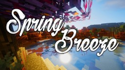Spring Breeze | The Warm Breeze of Spring [1.16 and 1.8] Minecraft Texture Pack