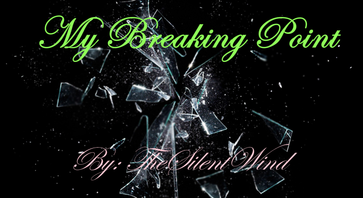 Popular Blog : Poem | My Breaking Point | TheSilentWind