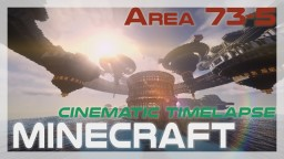 Area 73-5 (Minecraft map Cinematic Timelapse #05) Minecraft Blog Post