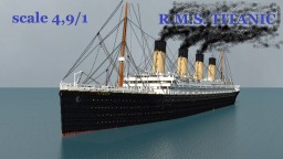"R.M.S. ""TITANIC""  4.9/1 scale Minecraft Map & Project"