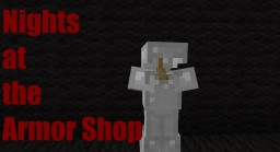Nights at the Armor Shop  (Natas) 1.8 Minecraft Map & Project