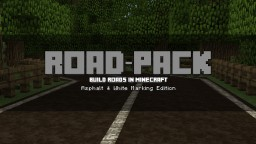 Road-Pack : Build Roads in Minecraft ( Asphalt & White Marking Edition ) Minecraft Texture Pack