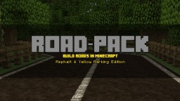 Road-Pack : Build Roads in Minecraft ( Asphalt & Yellow Marking Edition ) Minecraft Texture Pack