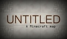 UNTITLED: a minecraft map (1.12.1) Minecraft Map & Project
