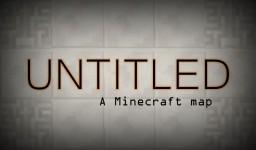 UNTITLED: a minecraft map (1.12.1) Minecraft