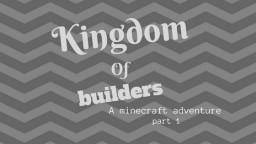 Kingdom of builders part 1 Minecraft Blog