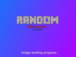Random Texture Pack (NOT FINISHED) Minecraft Texture Pack