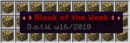 ♦ ◊ Block of the Week ◊ ♦ (w16 / 2018) Minecraft Map & Project