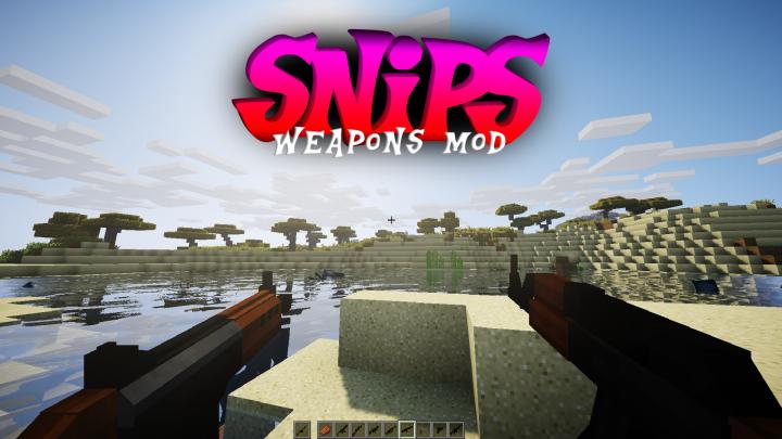 Popular Mod : Snips' Weapons Mod (BETA)