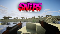 Snips' Weapons Mod (BETA) Minecraft
