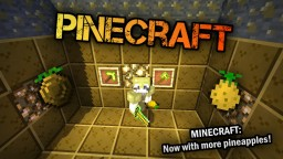 [1.12.2] Pinecraft 2.0 - Minecraft, now with pineapples! Minecraft Mod