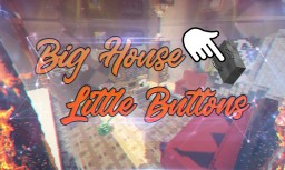 Big House : Little Buttons v1.0 [The world's largest button finding map!] Minecraft Map & Project