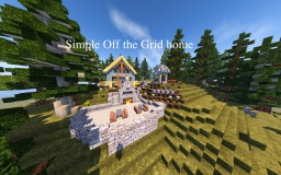 Simple Off the Grid Home (For Uncle) Minecraft Map & Project