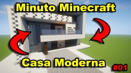 Minuto Minecraft - Time Lapse - Casa Moderna - #01- Minecraft Minecraft Map & Project