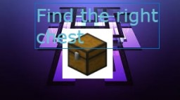 find the right chest Minecraft Map & Project
